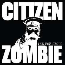 The Pop Group: Citizen Zombie (Limited Deluxe Edition), 2 CDs und 1 Merchandise