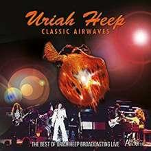 Uriah Heep: Classic Airwaves: The Best Of Uriah Heep Broadcasting Live, CD