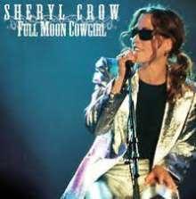 Sheryl Crow: Full Moon Cowgirl, 2 CDs