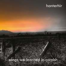 "Hanterhir: Songs We Learned In Cornish ""Kanow Ni Dyskys Yn Ke, CD"