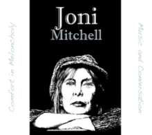 Joni Mitchell: Comfort In Melancholy: Music & Conversation, 2 CDs
