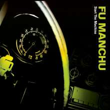 Fu Manchu: Start The Machine (remastered) (Limited Edition) (Colored Vinyl), 2 LPs