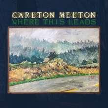 Carlton Melton: Where This Leads, CD