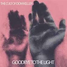 Cult Of Dom Keller: Goodbye To The Light, CD