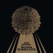 Cult Of Dom Keller: They Carried The Dead In A U.F.O. (180g), LP
