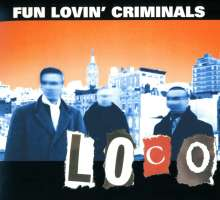 Fun Lovin' Criminals: Loco, CD