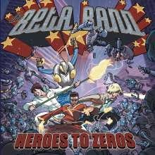 The Beta Band: Heroes To Zeros, CD