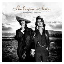 Shakespears Sister: Singles Party (1988 - 2019) (Deluxe-Edition), 2 CDs