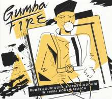 Gumba Fire: Bubblegum Soul & Synth-Boogie - In 1980s South Africa, 3 LPs