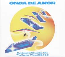 Onda De Amor: Synthesized Brazilian Hits That Never Were (1984-94), 2 LPs