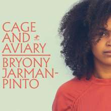 Bryony Jarman-Pinto: Cage And Aviary, CD