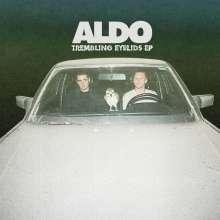 "Aldo: Trembling Eyelids EP, Single 12"""