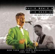 Tin Machine (David Bowie): His Master's Voice: New York And Paris Broadcasts 1989 And 1991, 2 CDs
