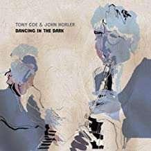 Tony Coe & John Horler: Dancing In The Dark, CD