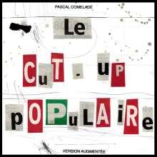 Pascal Comelade: Le Cut-Up Populaire, CD