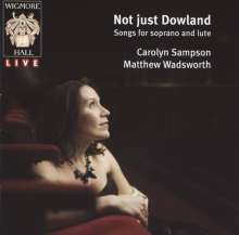 Carolyn Sampson - Not just Dowland (Wigmore Hall 7.12.2008), CD