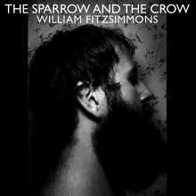 William Fitzsimmons: The Sparrow And The Crow, LP