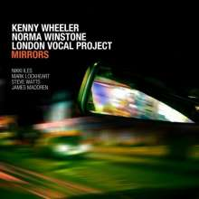 Kenny Wheeler, Norma Winstone & London Vocal Project: Mirrors (180g), LP