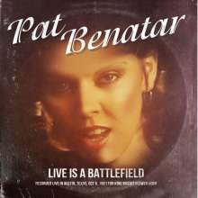 Pat Benatar: Live Is A Battlefield (Live In Austin, Texas, Oct 6, 1981 for King Biscuit Flower Hour), CD