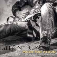 Glenn Frey: Much Fun Aloud: Live Radio Broadcast: Paradise Boston 1982, CD