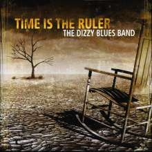 Dizzy Blues Band: Time Is The Ruler, CD