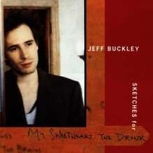 Jeff Buckley: Sketches For My Sweetheart The Drunk, 2 CDs