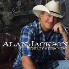 Alan Jackson: Thirty Miles West, CD