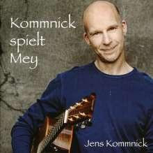 Jens Kommnick: Kommnick spielt Mey, CD