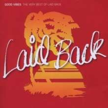 Laid Back: Good Vibes: The Very Best Of Laid Back, 2 CDs