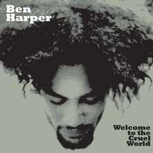 """Ben Harper: Welcome To The Cruel World (LP + Bonus 7""""), 1 LP und 1 Single 7"""""""
