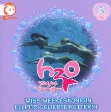 H2O - Plötzlich Meerjungfrau! 03. Miss Meereskönigin / Elliots geliebte Retterin, CD