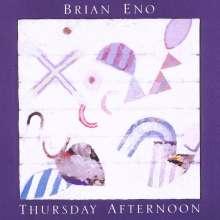 Brian Eno (geb. 1948): Thursday Afternoon (Remaster), CD