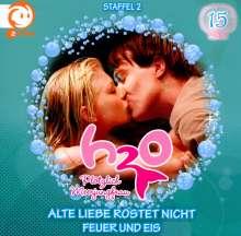 H2O - Plötzlich Meerjungfrau! 15. Alte Liebe rostet nicht / Feuer und Eis, CD