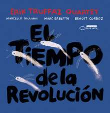 Erik Truffaz (geb. 1960): El Tiempo De La Revolucion, CD