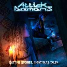 Attick Demons: Daytime Stories... Nightmare Tales, CD