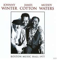 Muddy Waters, Johnny Winter & James Cotton: Boston Music Hall 1977, 2 CDs