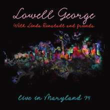 Lowell George & Linda Ronstadt: Live In Maryland '74, CD