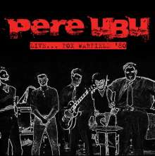 Pere Ubu: Live... Fox Warfield '80, CD