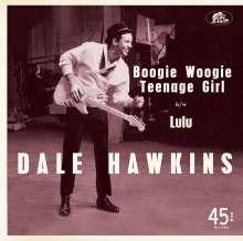 """Dale Hawkins: Boogie Woogie Teenage Girl / Lulu, Single 7"""""""