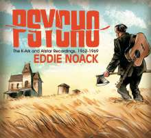 Eddie Noack: Psycho: The K-Ark And Allstar Recordings, 1962-1969, CD