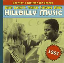Dim Lights, Thick Smoke And Hillbilly Music: Country & Western Hit Parade 1967, CD