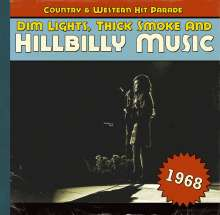 Dim Lights, Thick Smoke And Hillbilly Music: Country & Western Hit Parade 1968, CD