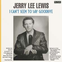 Jerry Lee Lewis: I Can't Seem To Say Goodbye, LP