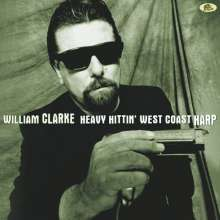 William Clarke: Heavy Hittin' West Coast Harp (180g) (Limited-Edition), LP