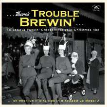 There's Trouble Brewin' - 16 Serious Rockin' Crackers for your Christmas Hop (Green Vinyl), LP