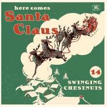Here Comes Santa Claus: 14 Swingin' Chestnuts (Red Vinyl), LP