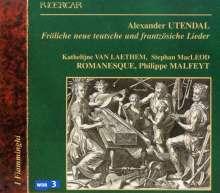 Alexander Utendal (1530-1581): Frölische newe Teutsche und Französische Lieder, CD