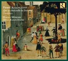 """Pierre Attaingnant (1494-1552): Tänze """"Que je chatoulle ta fossette"""", CD"""