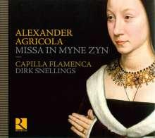 Alexander Agricola (1446-1506): Missa In Myne Zyn, CD