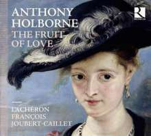Anthony Holborne (1545-1602): The Fruit of Love - Pavans, Galliards, Alemains and other short Aeirs... (1599), CD